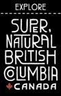 Explore Super Natural British Columbia
